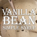 Vanilla Bean Simple Syrup